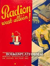 Radion wast alleen!