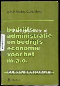 Bedrijfs- administratie en bedrijfs- economie voor het M.A.O.