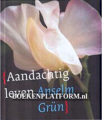 Aandachtig leven, Anseln Grun
