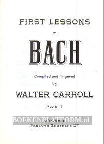 First Lessons in Bach 1