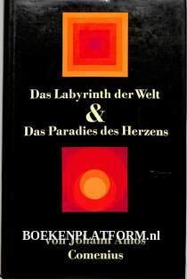 Das Labyrinth der Welt & Das Paradies des Herzens