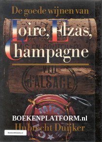 De goede Wijnen van Loire, Elzas, Champagne