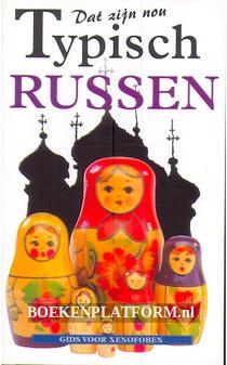 Dat zijn nou typisch Russen