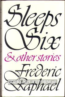 Sleeps Six & other stories