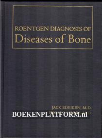 Roentgen Diagnosis of Diseases of Bone