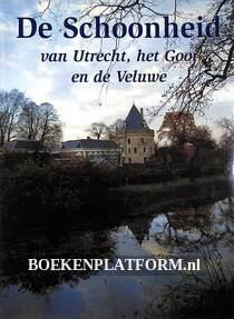 De schoonheid van Utrecht, het Gooi en de Veluwe