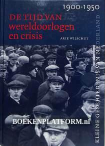 De tijd van wereldoorlogen en crisis 1900-1950