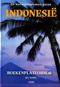 Op ontdekkingsreis door Indonesië