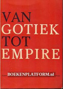 Van Gotiek tot Empire