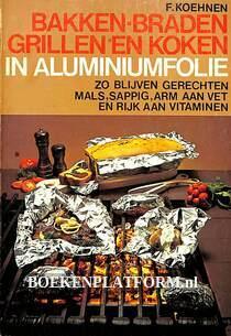 Bakken, braden, grillen en koken in aluminiumfolie