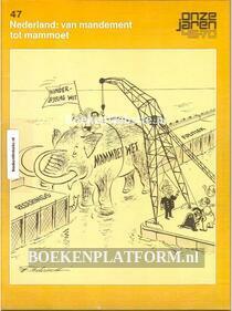 047 Nederland: van Mandement tot mammoet