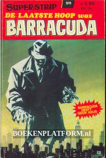 0511 De laatste hoop was Barracuda