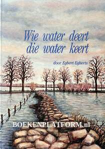 Wie water deert die water keert