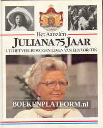 Het aanzien Juliana 75 jaar