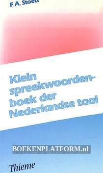 Klein spreekwoorden-boek der Nederlandse taal