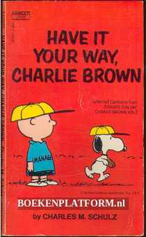 Have it Your Way, Charlie Brown