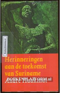 Herinneringen aan de toekomst van Suriname