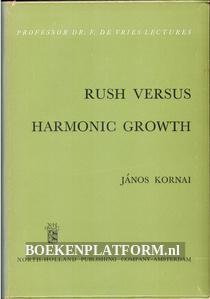 Rush versus Harmonic Growth