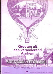 Groeten uit een veranderend Arnhem