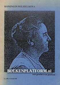 Koningin Wilhelmina, een geschreven portret