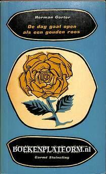 De dag gaat open als een gouden roos