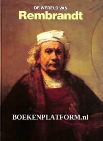 De wereld van Rembrandt 1606-1669