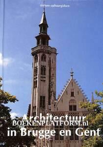 Architectuur in Brugge en Gent