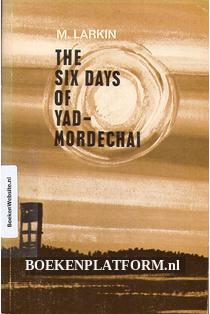 The six Days of Yad-Mordechai