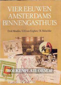 Vier eeuwen Amsterdams Binnengasthuis