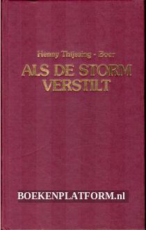 Als de storm verstilt, trilogie