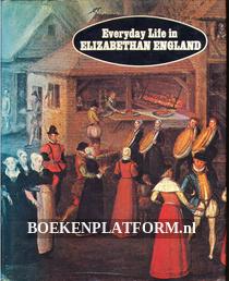 Everyday Life in Elizabethan England