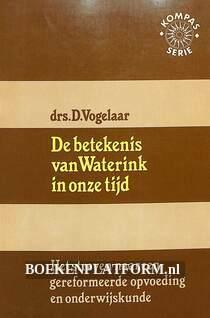 De betekenis van Waterink in onze tijd