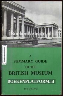 A summary guide to the British Museum.