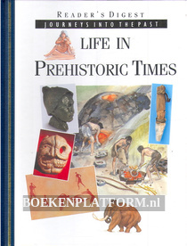 Life in Prehistoric Times