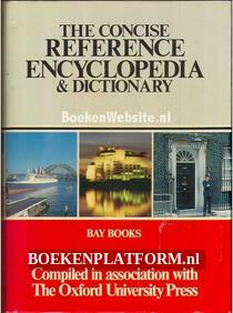 The Concise Reference Encyclopedia & Dictionary