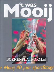 't was Mooij