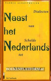 Naast het Nederlands