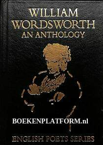 William Wordsworth an Anthology