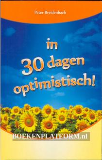 In 30 dagen optimistisch!