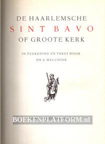 De Haarlemsche Sint Bavo of Groote Kerk