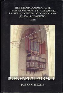 Het Nederlandse orgel in de Renaissance en de Barok II