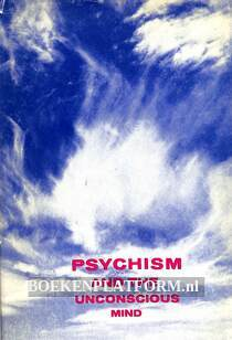 Psychism and the Unsconscious Mind