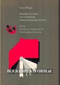 Rondom het boek: een verkenning tussen manuscript en lezer