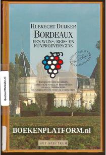 Bordeaux een wijn-, reis- en fijnproeversgids
