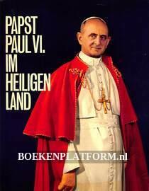 Papst Paul VI im heiligen Land
