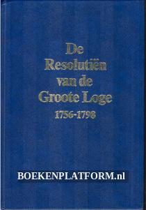 De Resolutien van de Groote Loge 1756-1798