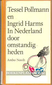 In Nederland door omstandigheden