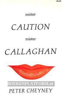 0676 Mister Caution