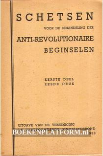 Schetsen Anti-revolutionaire beginselen I