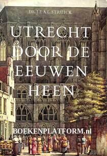 Utrecht door de eeuwen heen